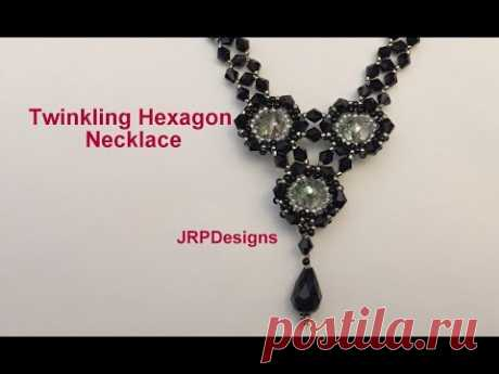 Twinkling Hexagon Necklace-Part 4 Advanced Tutorial