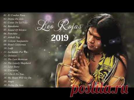 Leo Rojas Greatest Hits 2019 ♫ hearts ♫  Leo Rojas Romantic Pan flute  ♫ hearts ♫ Leo Rojas Live 201