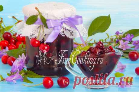 Many know cherry jam with a stone for the winter how to cook cherry jam that the ready delicacy turned out unusually tasty and fragrant.