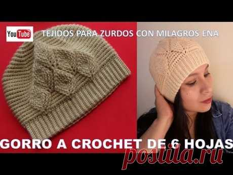 Gorro a crochet de 6 HOJAS EN RELIEVES paso a paso TEJIDOS PARA ZURDOS
