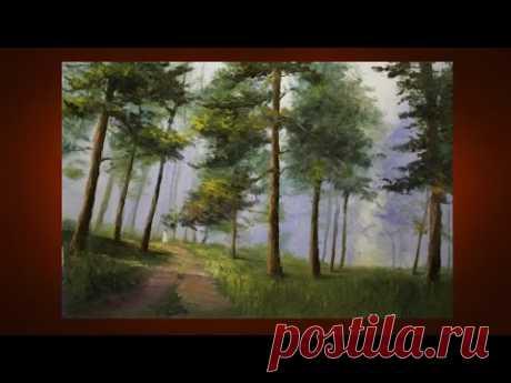 Пейзаж маслом. Как рисовать лес мк александр южаков новое