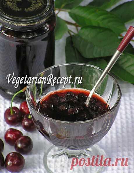 Варенье из вишни с косточками, фото-рецепт вишневого варенья