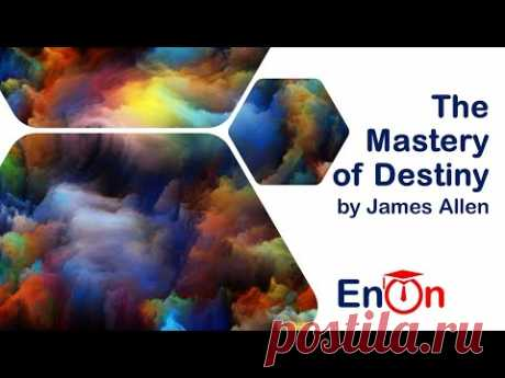 The Mastery of Destiny by James Allen