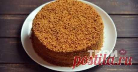 """Торт """"Рыжик"""" - вкусный рецепт с пошаговым фото"""