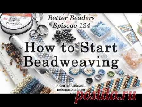 How to Start Bead Weaving - Better Beaders Episode by PotomacBeads
