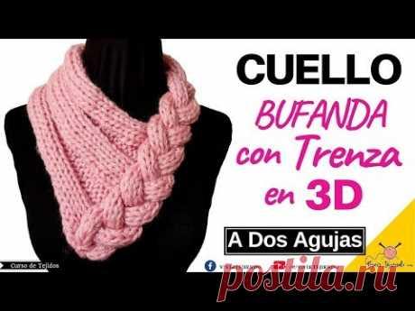 ✅ Tejidos a Dos Agujas Ganchillo 🌈 Cuello Bufanda con Trenza en 3D a Palitos