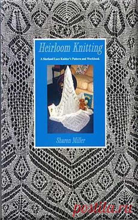 Книга «Sharon Miller. Heirloom Knitting — Ажурные узоры для шалей»