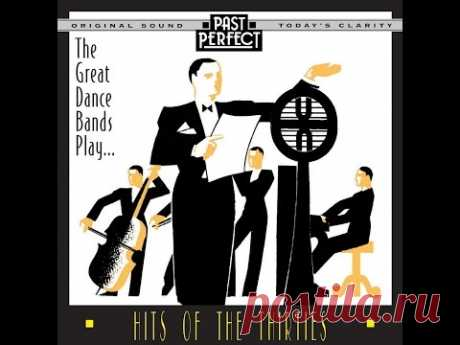 Great Dance Bands Play Hits Of The 1930s (Past Perfect) #vintagemusic #dancebands #1930smusic