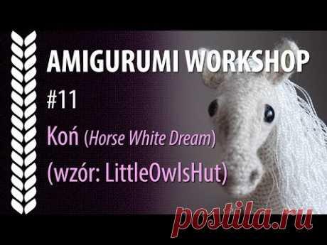 PL Amigurumi Workshop #11: Koń Horse White Dream (wzór: LittleOwlsHut)