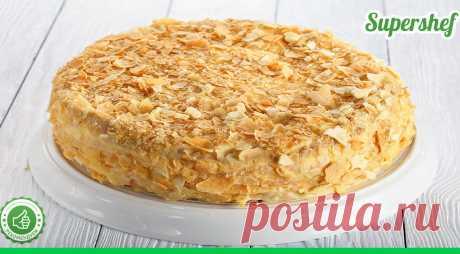 Самый вкусный и проверенный рецепт торта Наполеон - СУПЕР ШЕФ