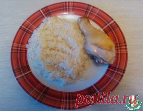"""Курица с рисом на ужин """"А-ля натюрель"""" – кулинарный рецепт"""
