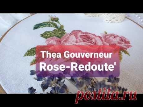 ВЫШИВКА КРЕСТОМ.Вышиваю Thea Gouverneur/2030 Rose-Redoute. Половина работы.