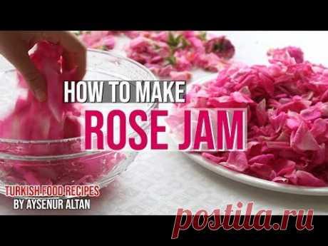 Как приготовить варенье из роз и как хранить лепестки роз