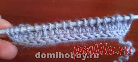 Вязание-спицы >Набор петель с утолщенным краем