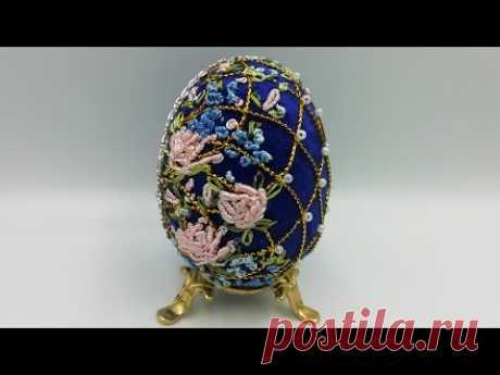 Как сделать Пасхальное яйцо Фаберже | ручная вышивка праздники