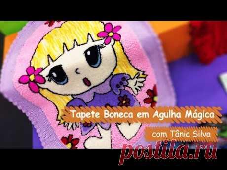 Tapete Boneca com Agulha Mágica - Tânia Silva | Vitrine do Artesanato na TV - Gazeta