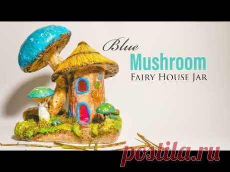Blue Mushroom Fairy House DIY Jar - Air Dry Clay Tutorial
