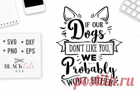 If our dogs don't like you, we probably won't either - SVG file Cutting File Clipart in Svg, Eps, Dxf, Png for Cricut & Silhouette dog love svg paw If our dogs don't like you, we probably won't either - SVG This is not a vinyl, the file contains only digital files, and no material items will be shipped. This is a digital download of a word art vinyl decal cutting file, which can be imported to a number of paper crafting programs like Cricut Explore and some other