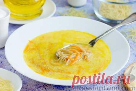 Рецепт: Быстрый суп с сыром, морковью и жареной вермишелью на RussianFood.com
