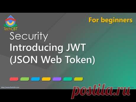 Introduction to JWT (JSON Web Token) - Securing apps & services