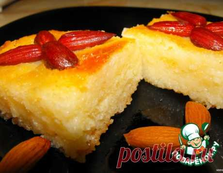Десерт из манки с миндалeм в сахарном сиропе «Басбуса» – кулинарный рецепт