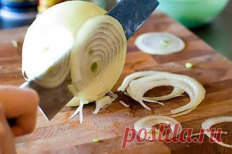 Как резать лук правильно и без слез