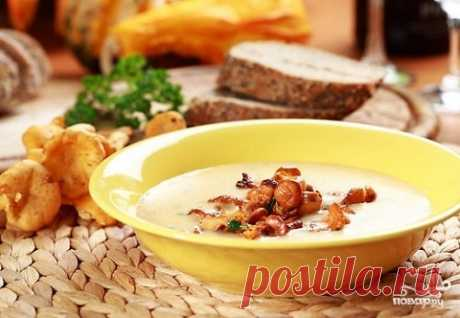Суп с лисичками - 10 рецептов из грибов (с фото)