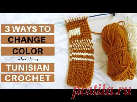 3 Ways to Change Color in Tunisian Crochet - YouTube