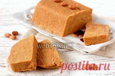 Арахисовая халва с фото | Рецепт халвы из арахиса | Домашняя халва из арахиса