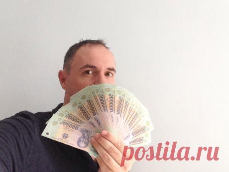 Как во Вьетнаме мы стали миллионерами. Особенности местной валюты и что мы могли себе позволить | Путешествия и Жизнь | Яндекс Дзен
