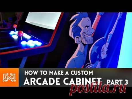 Arcade Cabinet build - Part 3 // How-To