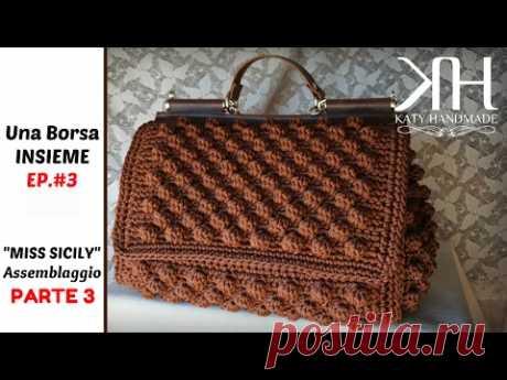 "[Una Borsa Insieme - EP.#3] Tutorial ""Miss Sicily"" PARTE 3 || Katy Handmade"