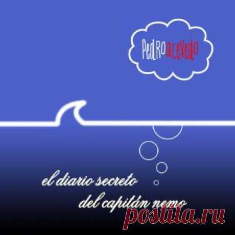 Pedro Acevedo (Испания) - El Diario Secreto del Capitán Nemo / Eco Rem - Секретный дневник капитана Немо - METICULOUS MIDGETS - сетевой арт-лейбл, интернет-радио