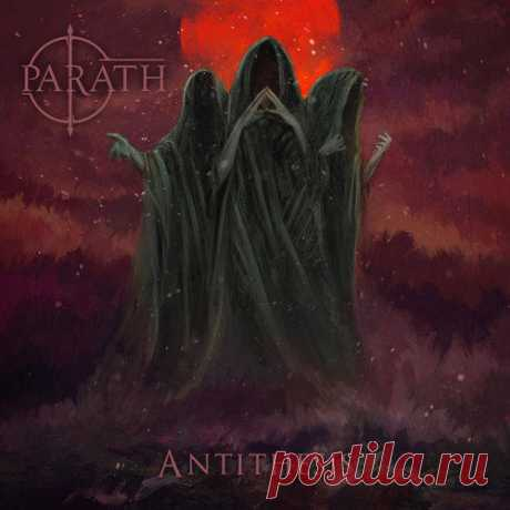 Parath - Antithesis (2020) ep - 3 Мая 2020 - Каталог альбомов - Rock Metal Wave