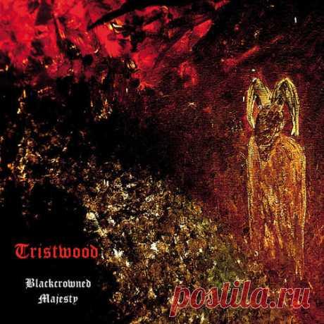 Tristwood - Blackcrowned Majesty (2020)