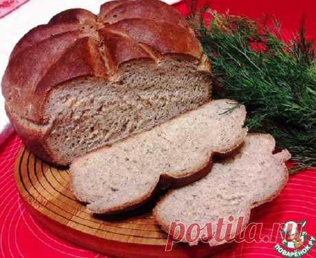 Хлеб укропный Кулинарный рецепт