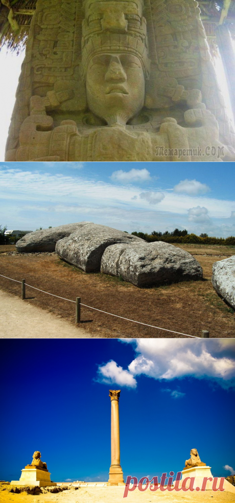 10 удивительных мегалитических построек, которые ломают стереотипы о древности