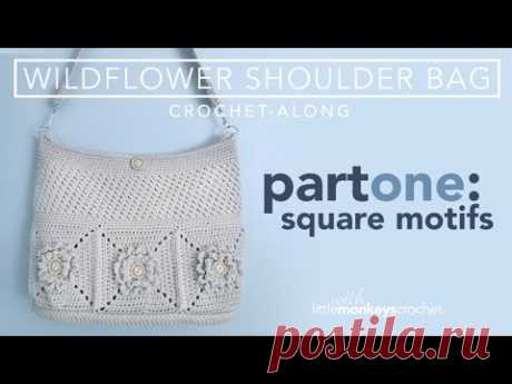 Wildflower Shoulder Bag CAL - Part 1 of 3 - YouTube