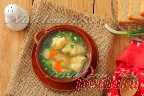 Куриный суп с галушками, рецепт приготовления в домашних условиях с фото
