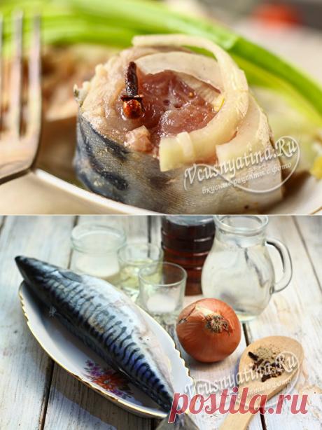 Скумбрия маринованная в домашних условиях, очень вкусная: рецепт с луком и уксусом и маслом