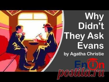 Why Didn't They Ask Evans by Agatha Christie