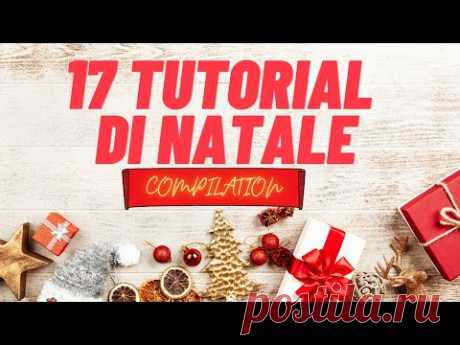 17 TUTORIAL DI NATALE COMPILATION DI TUTORIAL DI NATALE