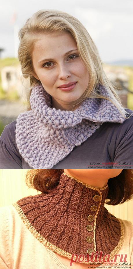 Как связать идеально прилегающий к телу шарф-манишку. Подробное описание процесса вязания шарфа-манишки спицами