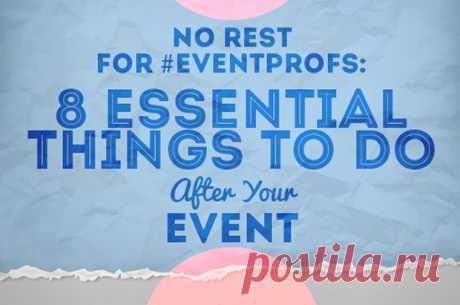 8 обязательных вещей, которые надо сделать после события | uxeventblog