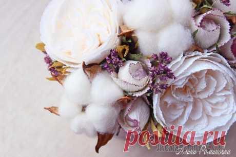 Создаем цветочную композицию с хлопком душицей и розами из бумаги