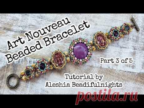 Art Nouveau Beaded Bracelet Tutorial Part 3 of 5