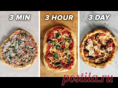 3-Minute Vs. 3-Hour Vs. 3-Day Pizza •Tasty