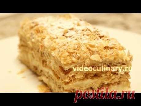 Торт Наполеон – Классический рецепт самого вкусного торта