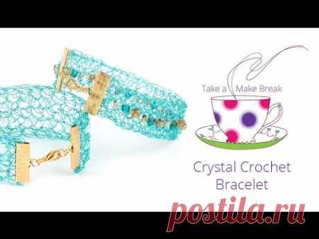 Crystal Crochet Bracelets   Take a Make Break with Sarah