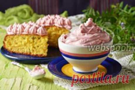 Кремы для тортов рецепты с фото, как сделать крем для тортов на Webspoon.ru